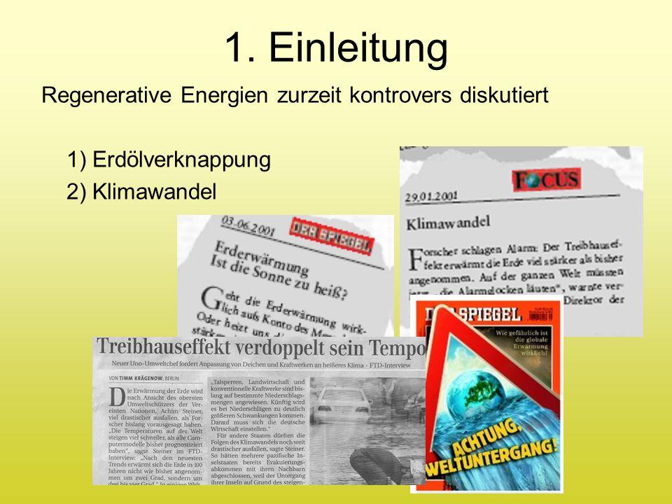 1. Einleitung Regenerative Energien zurzeit kontrovers diskutiert