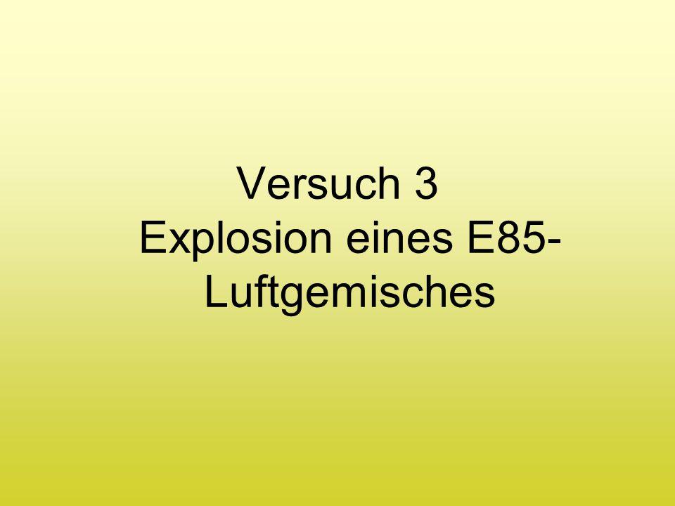 Versuch 3 Explosion eines E85-Luftgemisches