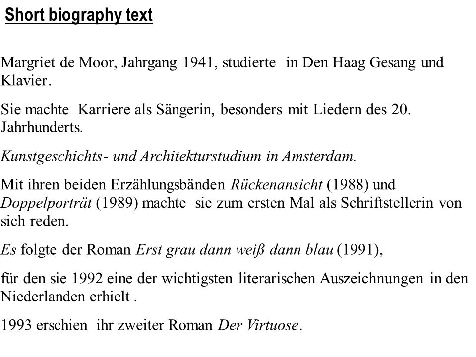 Short biography text Margriet de Moor, Jahrgang 1941, studierte