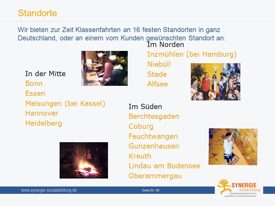 Standorte Wir bieten zur Zeit Klassenfahrten an 16 festen Standorten in ganz Deutschland, oder an einem vom Kunden gewünschten Standort an.
