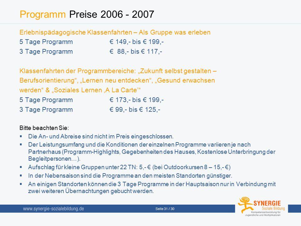 Programm Preise 2006 - 2007 Erlebnispädagogische Klassenfahrten – Als Gruppe was erleben. 5 Tage Programm € 149,- bis € 199,-