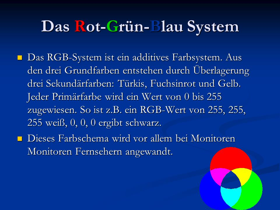 Das Rot-Grün-Blau System