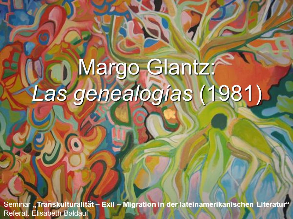 Margo Glantz: Las genealogías (1981)