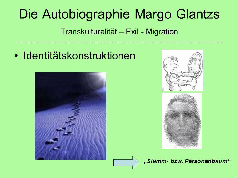 Die Autobiographie Margo Glantzs Transkulturalität – Exil - Migration -----------------------------------------------------------------------------------------------