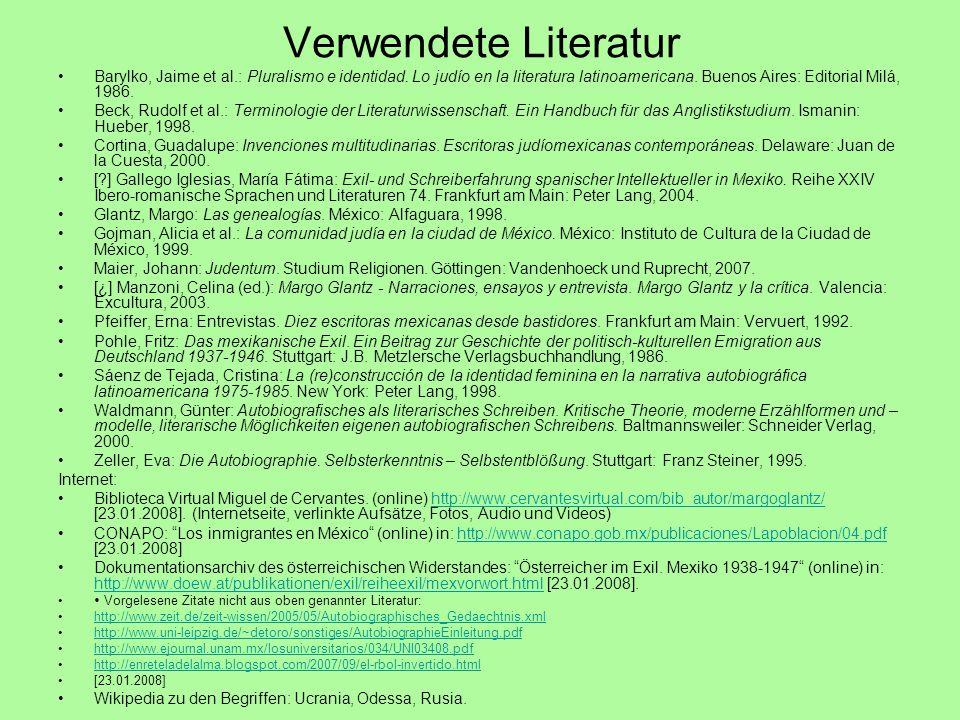 Verwendete Literatur Barylko, Jaime et al.: Pluralismo e identidad. Lo judío en la literatura latinoamericana. Buenos Aires: Editorial Milá, 1986.
