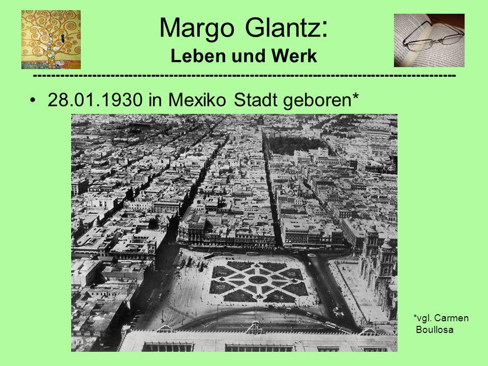 Margo Glantz: Leben und Werk ----------------------------------------------------------------------------------------------