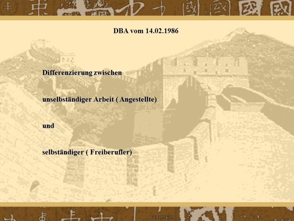 DBA vom 14.02.1986 Differenzierung zwischen. unselbständiger Arbeit ( Angestellte) und.