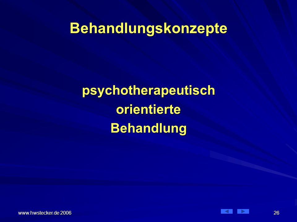 Behandlungskonzepte psychotherapeutisch orientierte Behandlung
