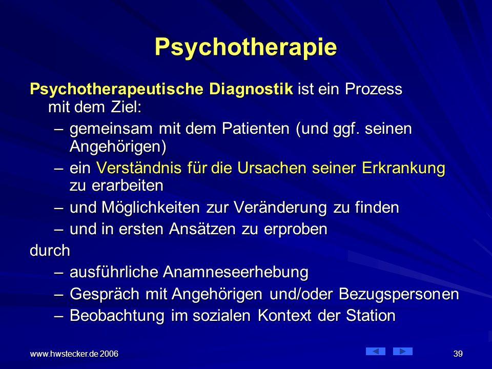 Psychotherapie Psychotherapeutische Diagnostik ist ein Prozess mit dem Ziel: gemeinsam mit dem Patienten (und ggf. seinen Angehörigen)