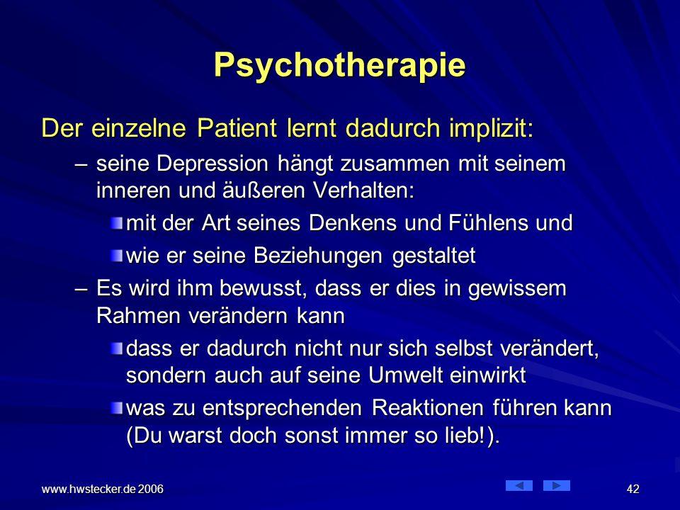 Psychotherapie Der einzelne Patient lernt dadurch implizit:
