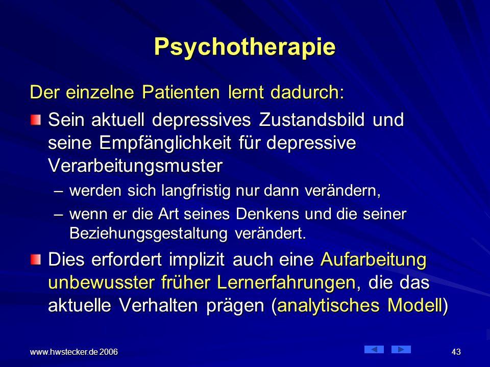Psychotherapie Der einzelne Patienten lernt dadurch: