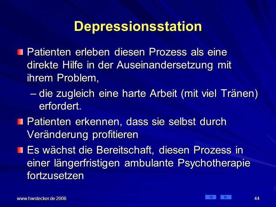 Depressionsstation Patienten erleben diesen Prozess als eine direkte Hilfe in der Auseinandersetzung mit ihrem Problem,