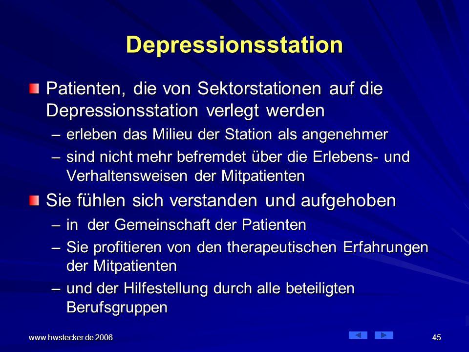 Depressionsstation Patienten, die von Sektorstationen auf die Depressionsstation verlegt werden. erleben das Milieu der Station als angenehmer.