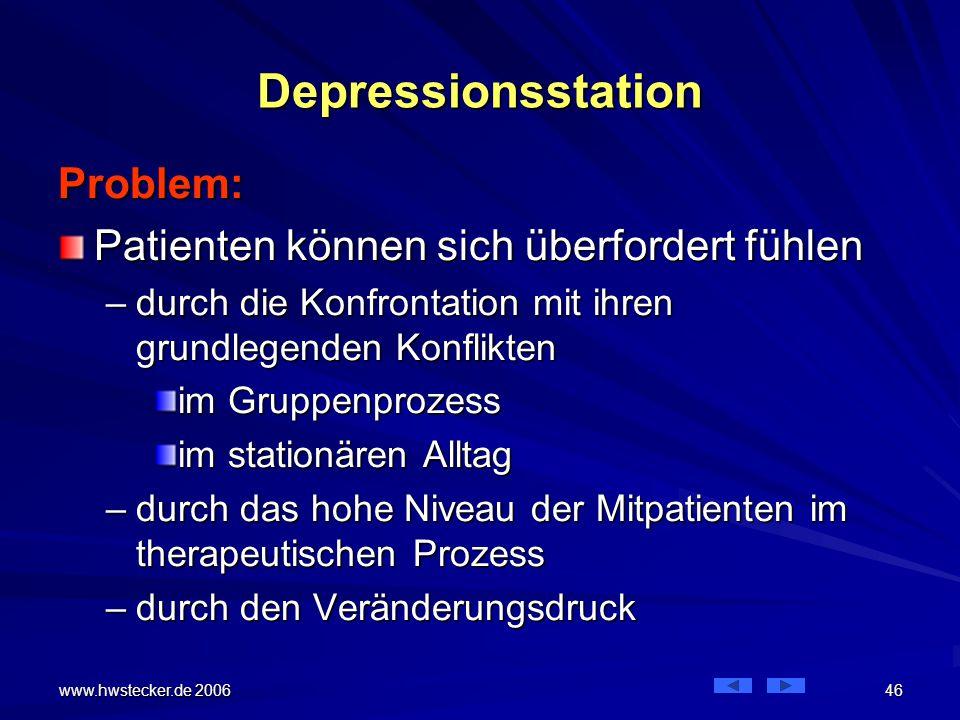 Depressionsstation Problem: Patienten können sich überfordert fühlen