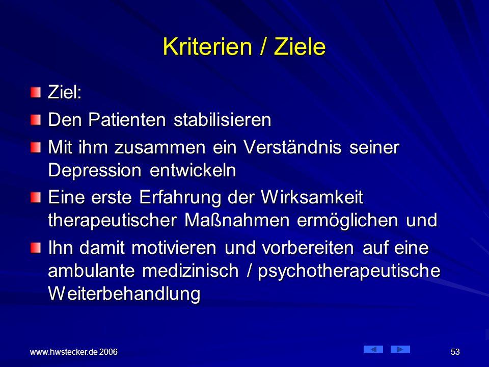 Kriterien / Ziele Ziel: Den Patienten stabilisieren