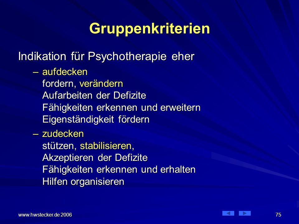 Gruppenkriterien Indikation für Psychotherapie eher
