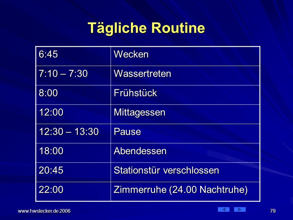 Tägliche Routine 6:45 Wecken 7:10 – 7:30 Wassertreten 8:00 Frühstück