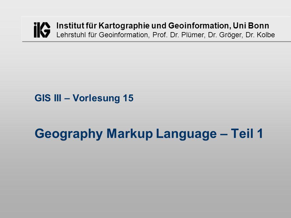 GIS III – Vorlesung 15 Geography Markup Language – Teil 1