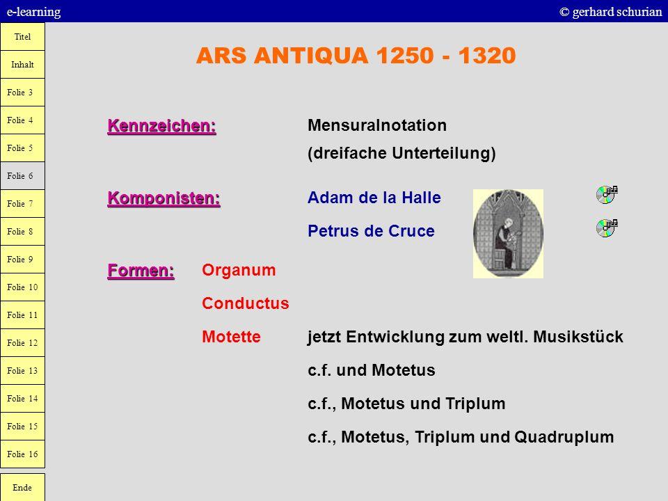 ARS ANTIQUA 1250 - 1320 Kennzeichen: Mensuralnotation