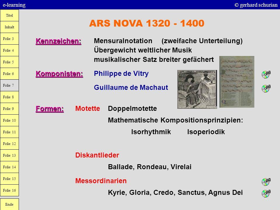 ARS NOVA 1320 - 1400 Kennzeichen: Mensuralnotation