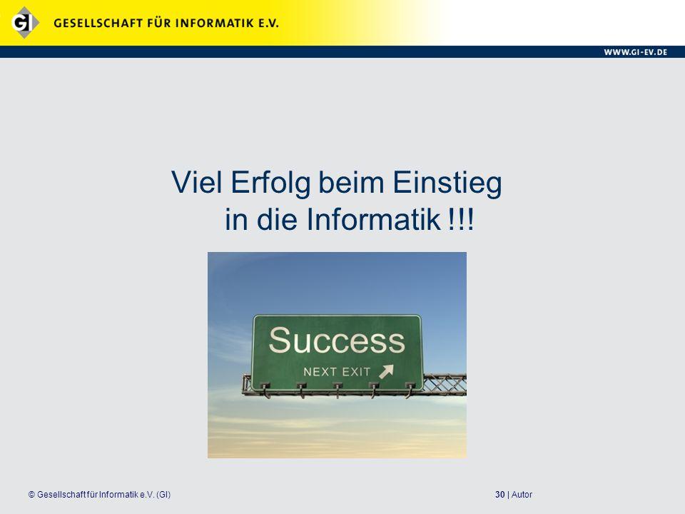 Viel Erfolg beim Einstieg in die Informatik !!!
