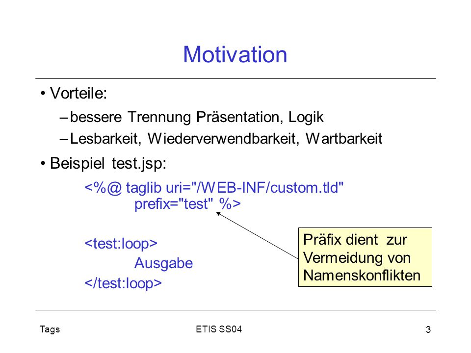 Motivation Vorteile: Beispiel test.jsp: