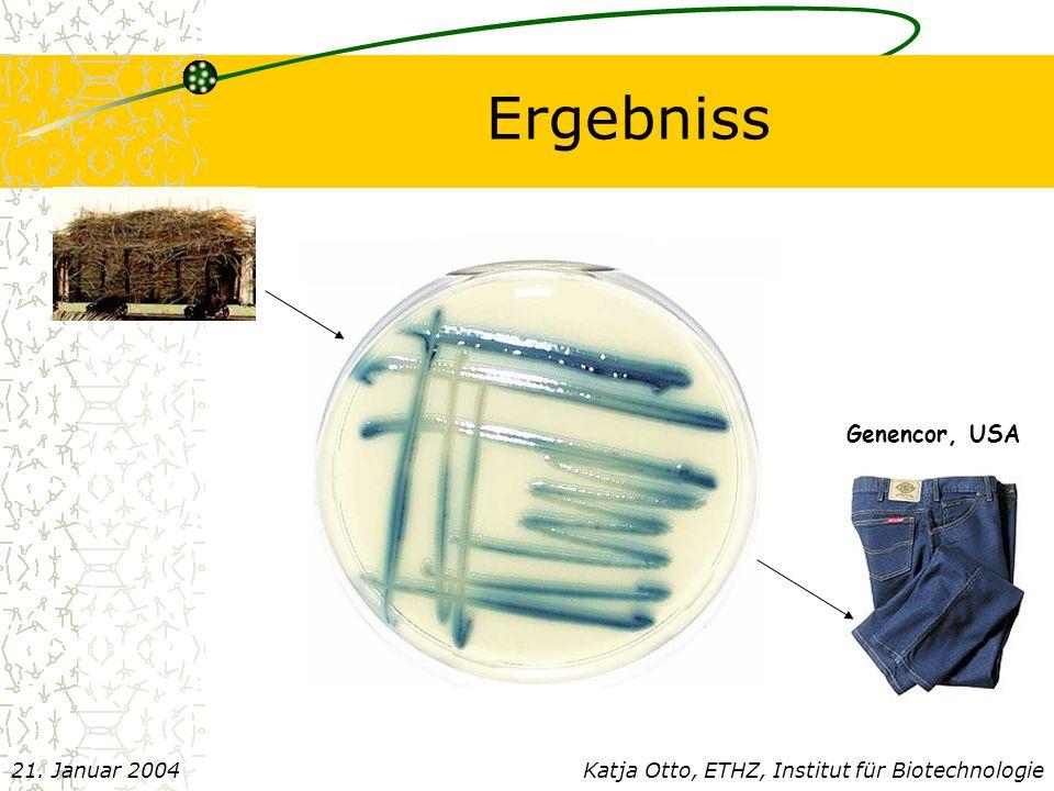 Ergebniss Genencor, USA Katja Otto, ETHZ, Institut für Biotechnologie