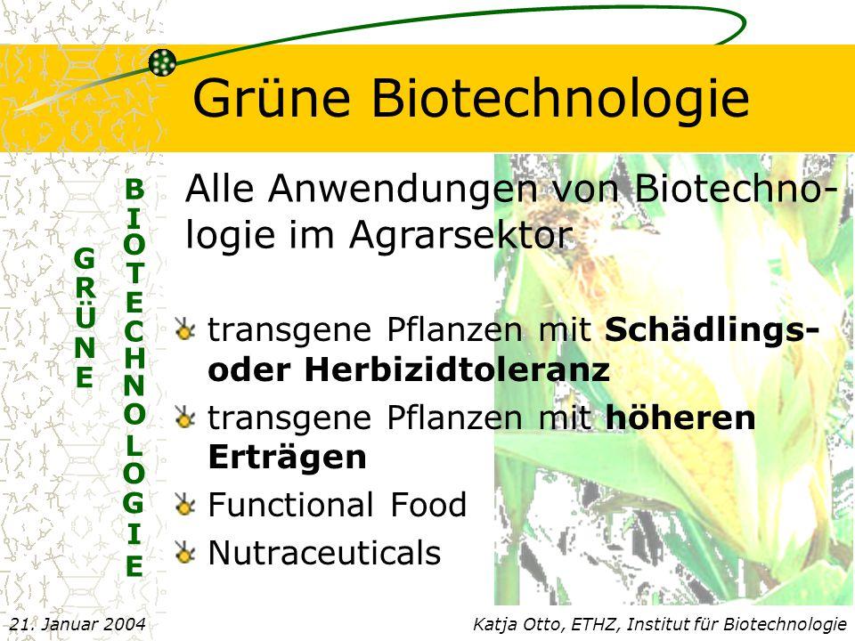 Grüne Biotechnologie Alle Anwendungen von Biotechno-logie im Agrarsektor. E. B. I. O. T. C. H.