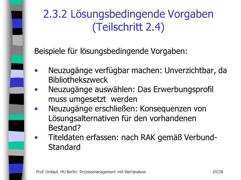 2.3.2 Lösungsbedingende Vorgaben (Teilschritt 2.4)