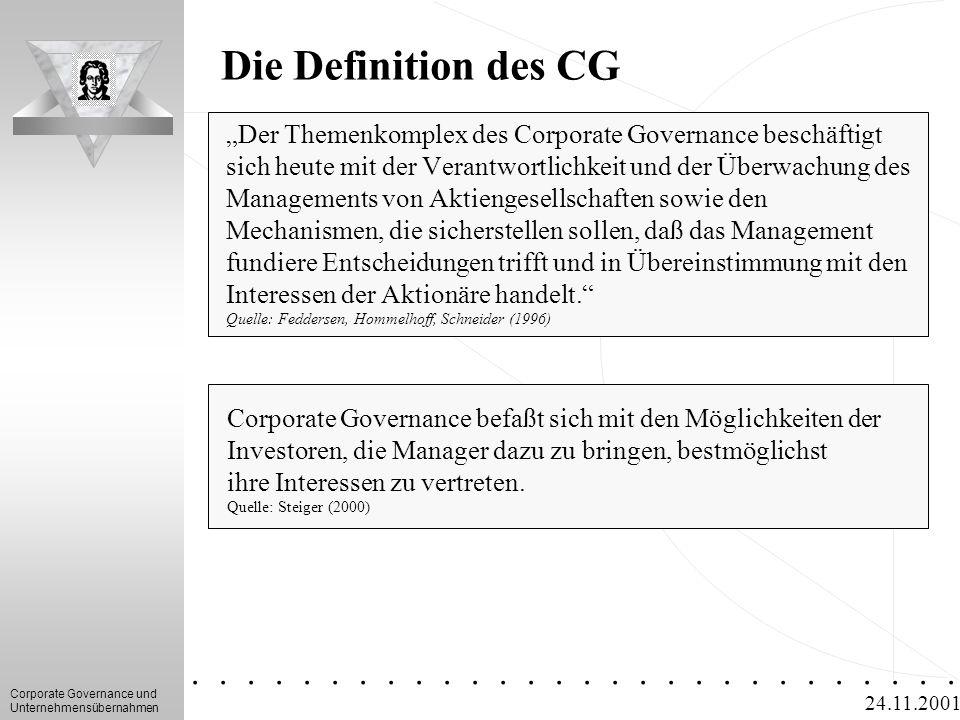 """Die Definition des CG """"Der Themenkomplex des Corporate Governance beschäftigt sich heute mit der Verantwortlichkeit und der Überwachung des."""