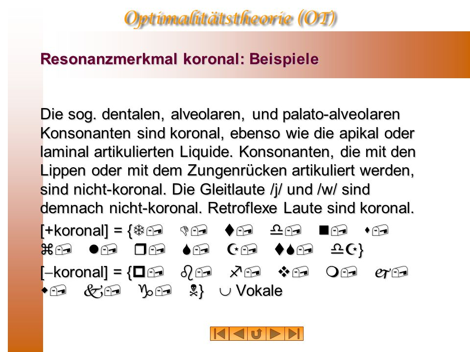 Resonanzmerkmal koronal: Beispiele