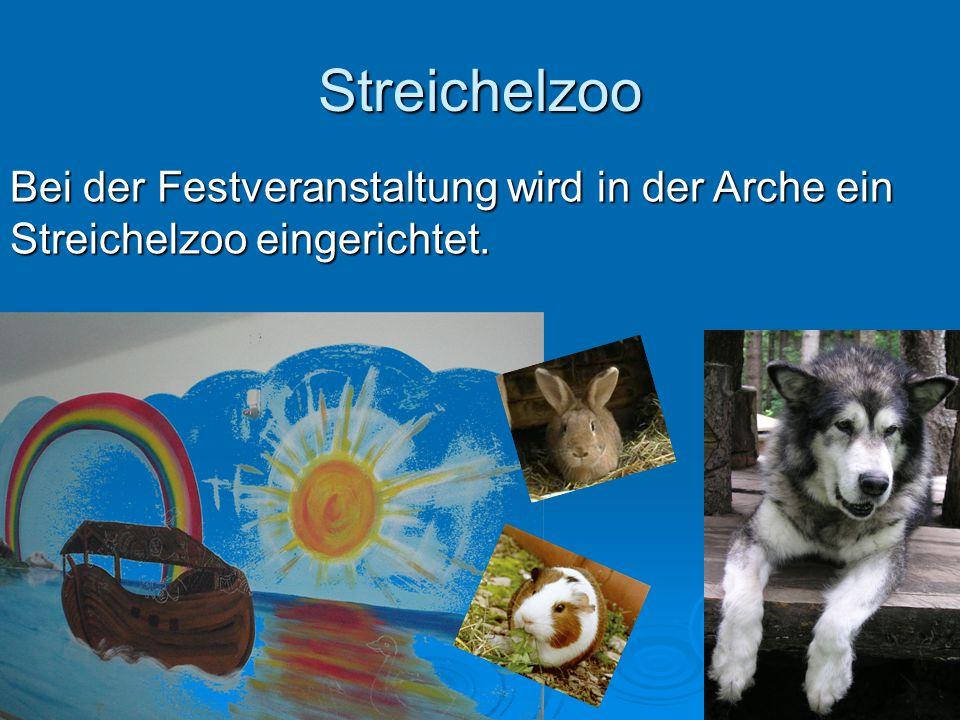 Streichelzoo Bei der Festveranstaltung wird in der Arche ein Streichelzoo eingerichtet.