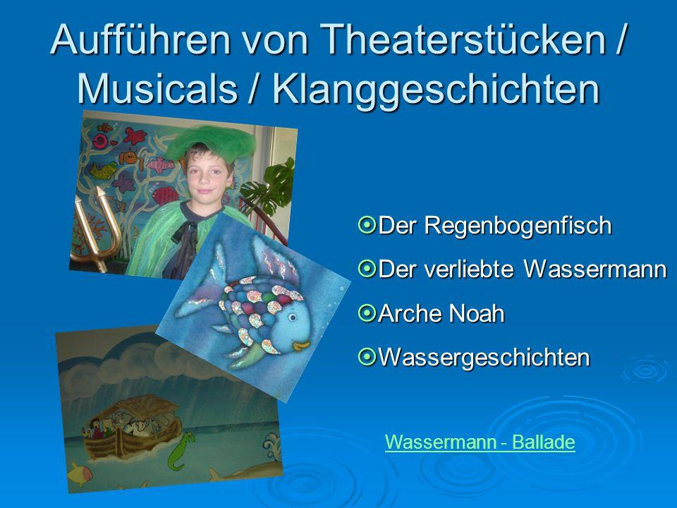 Aufführen von Theaterstücken / Musicals / Klanggeschichten