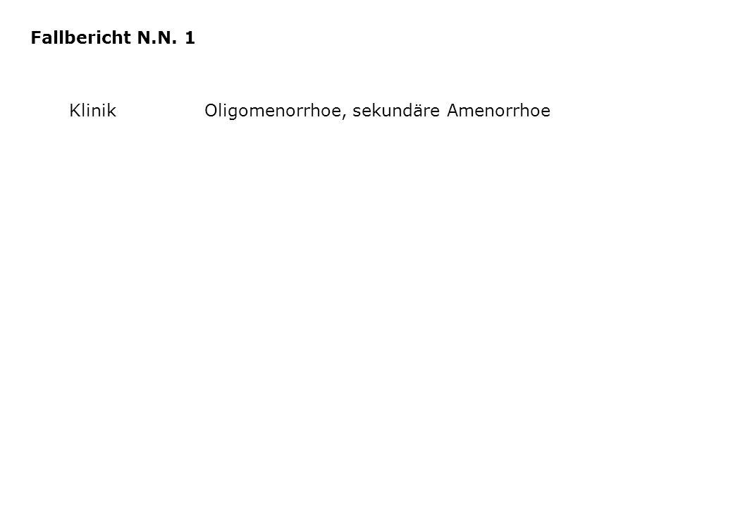 Fallbericht N.N. 1 Klinik Oligomenorrhoe, sekundäre Amenorrhoe