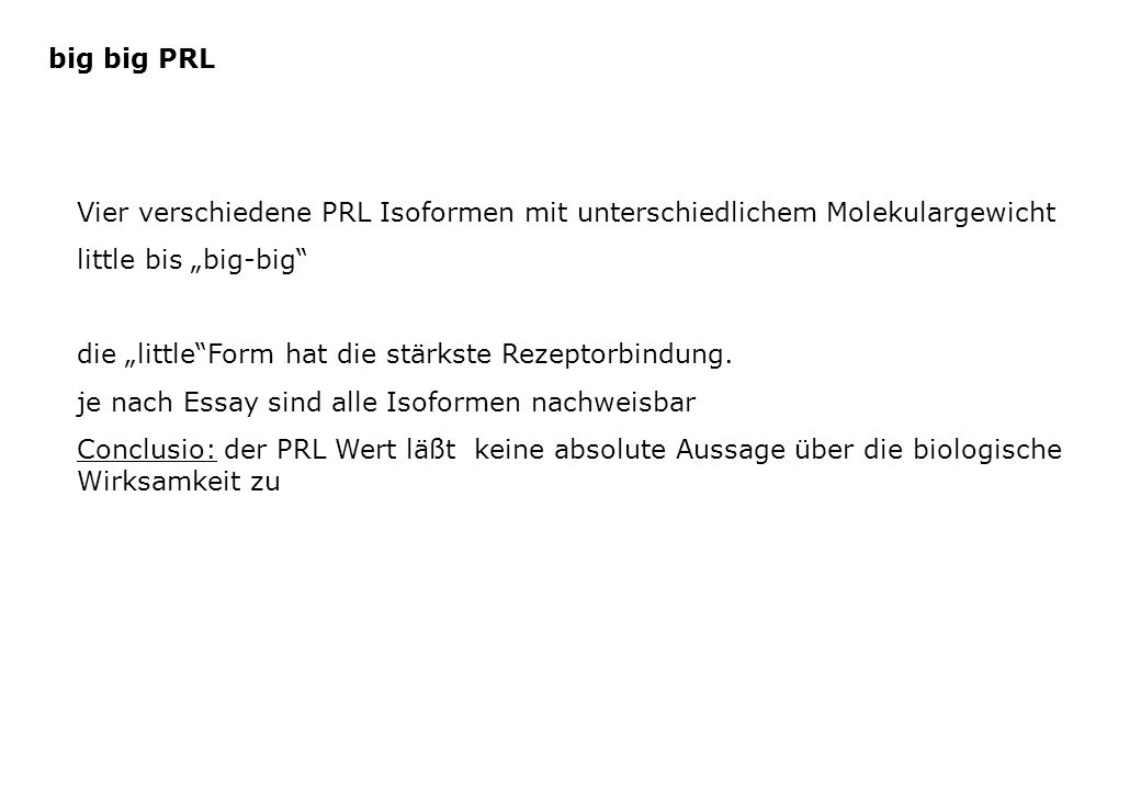 """big big PRL Vier verschiedene PRL Isoformen mit unterschiedlichem Molekulargewicht. little bis """"big-big"""