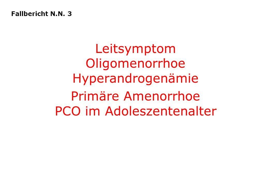 Leitsymptom Oligomenorrhoe Hyperandrogenämie