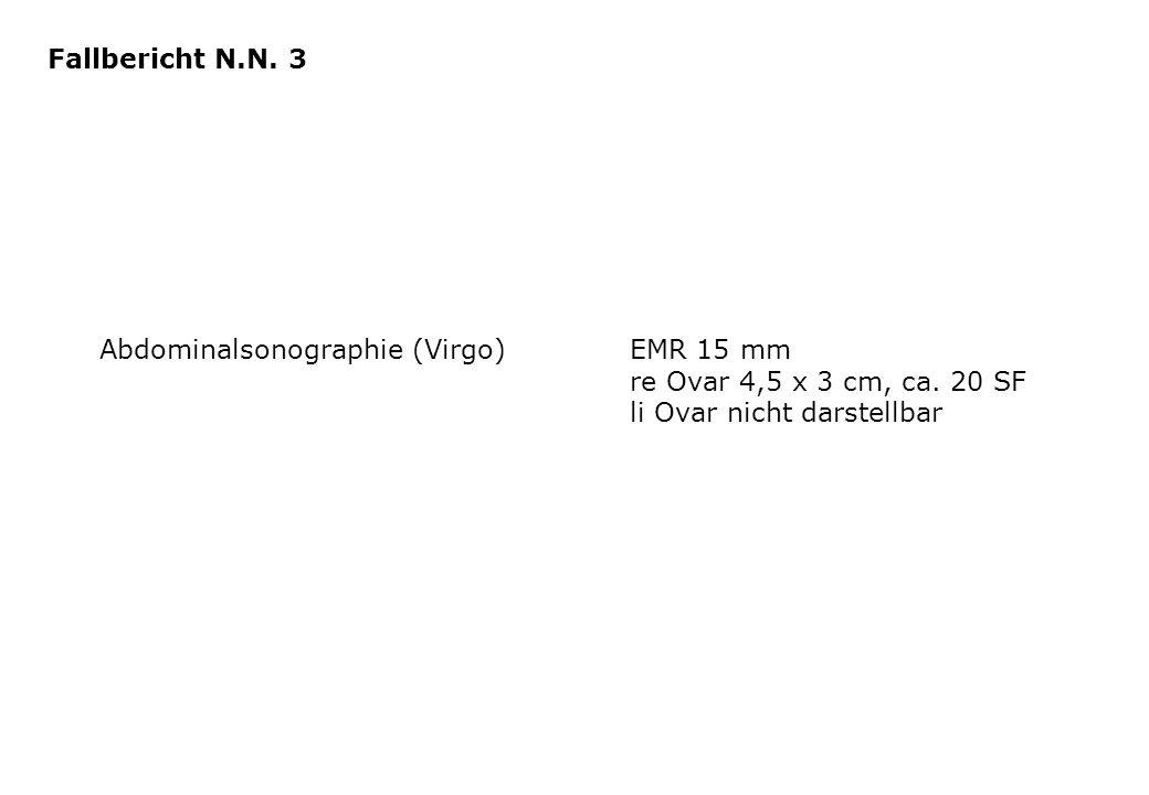 Fallbericht N.N. 3 Abdominalsonographie (Virgo) EMR 15 mm re Ovar 4,5 x 3 cm, ca.