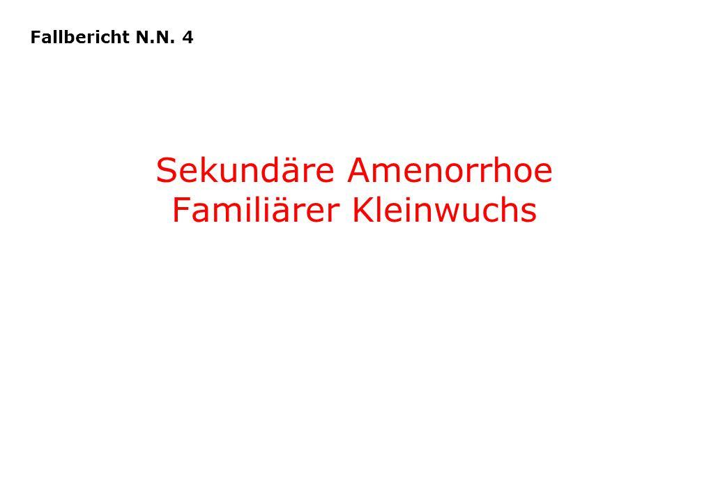 Sekundäre Amenorrhoe Familiärer Kleinwuchs