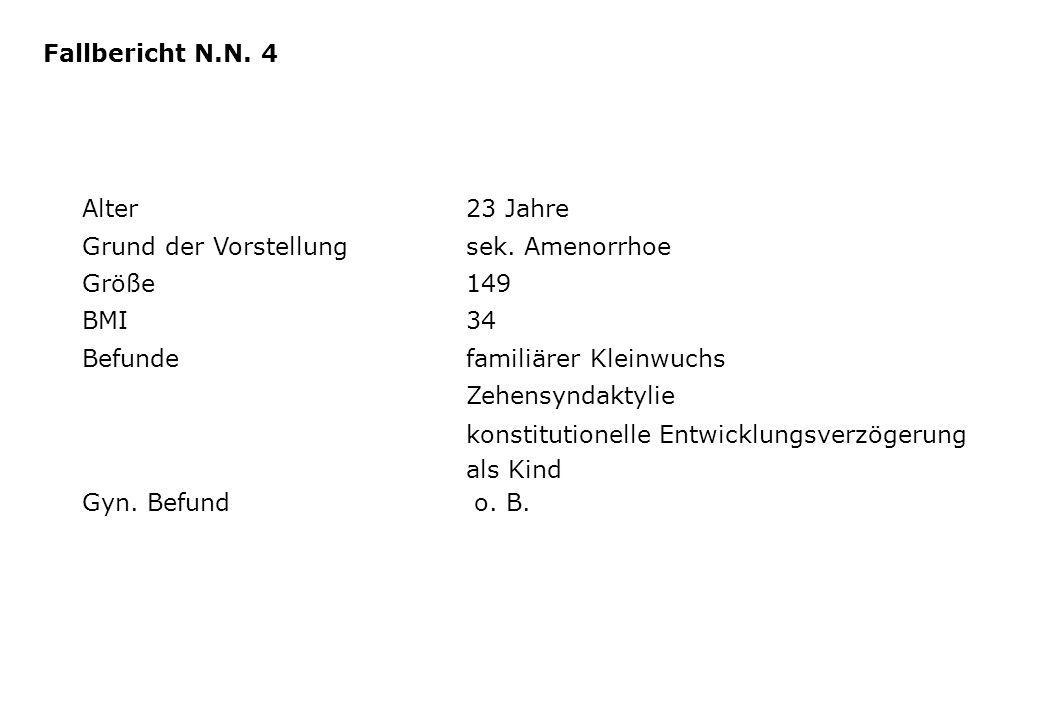 Fallbericht N.N. 4 Alter 23 Jahre. Grund der Vorstellung sek. Amenorrhoe. Größe 149. BMI 34.