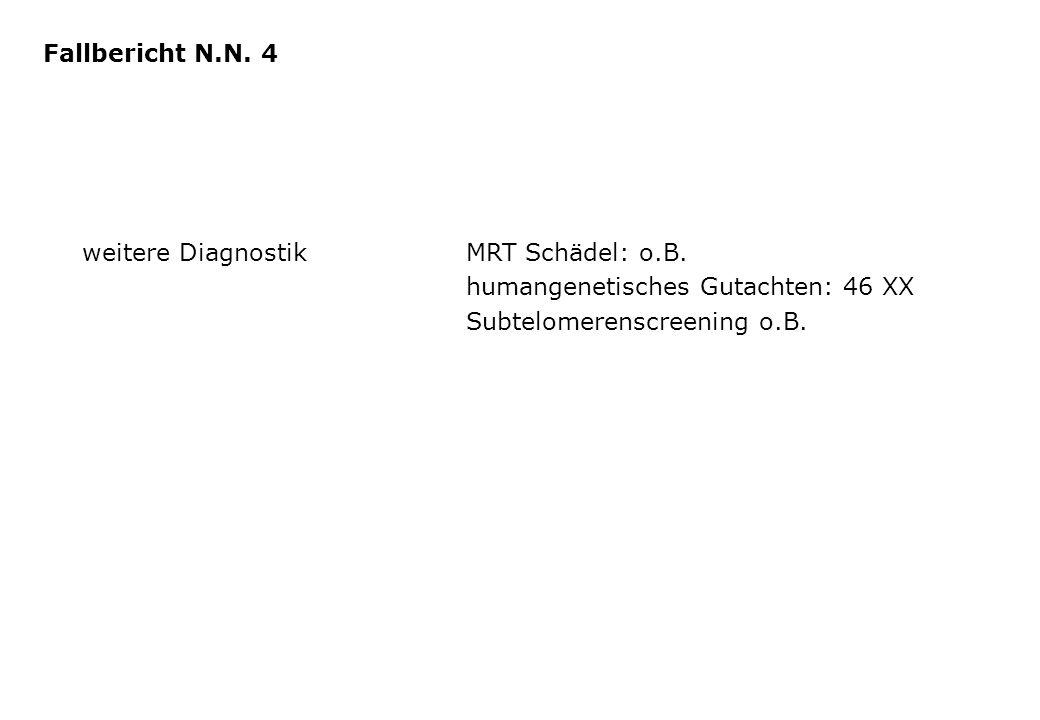 Fallbericht N.N. 4 weitere Diagnostik MRT Schädel: o.B.