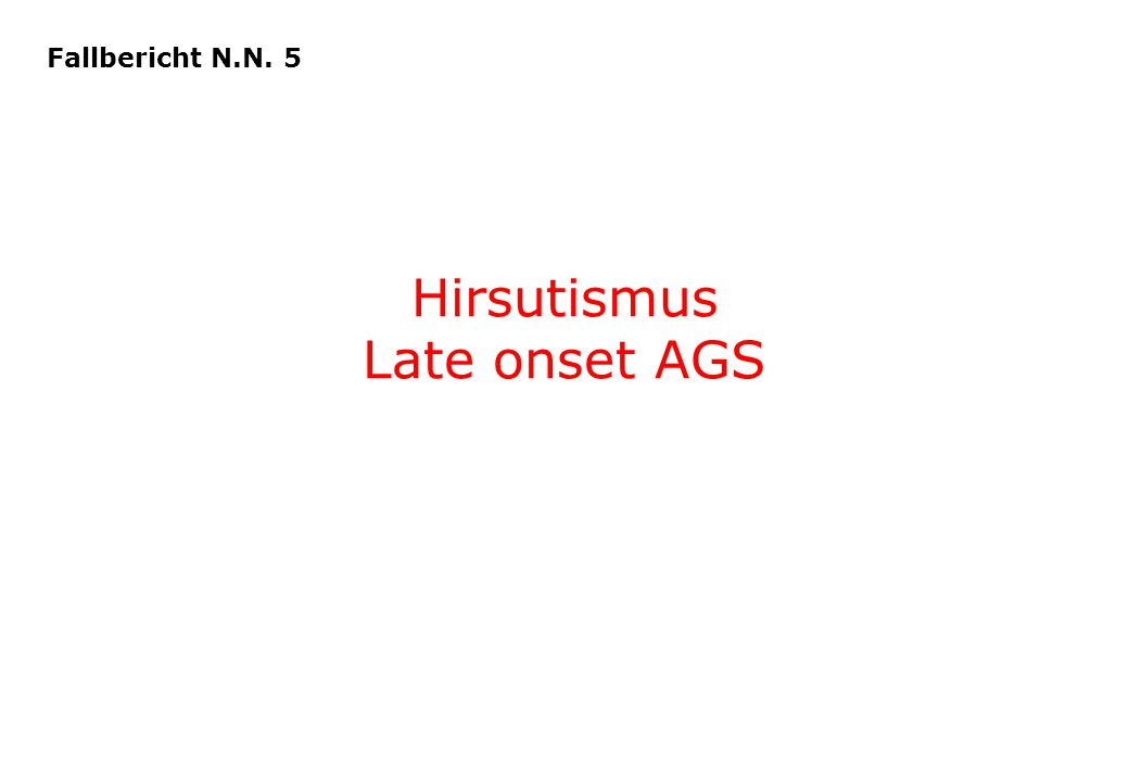 Hirsutismus Late onset AGS