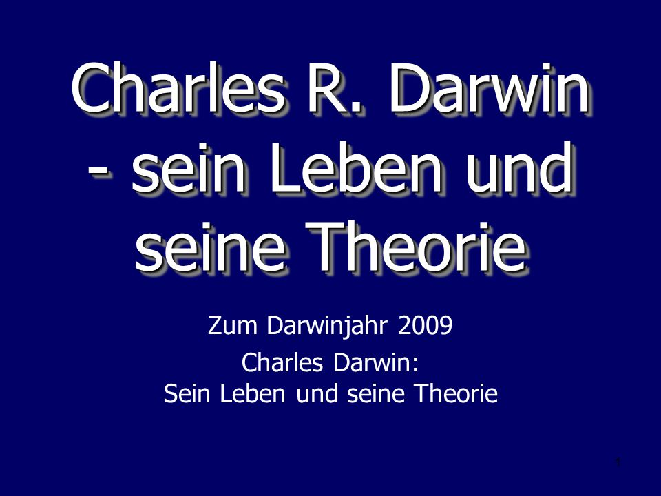 Charles R. Darwin - sein Leben und seine Theorie