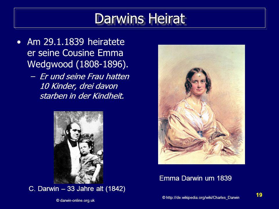 Darwins Heirat Am 29.1.1839 heiratete er seine Cousine Emma Wedgwood (1808-1896).