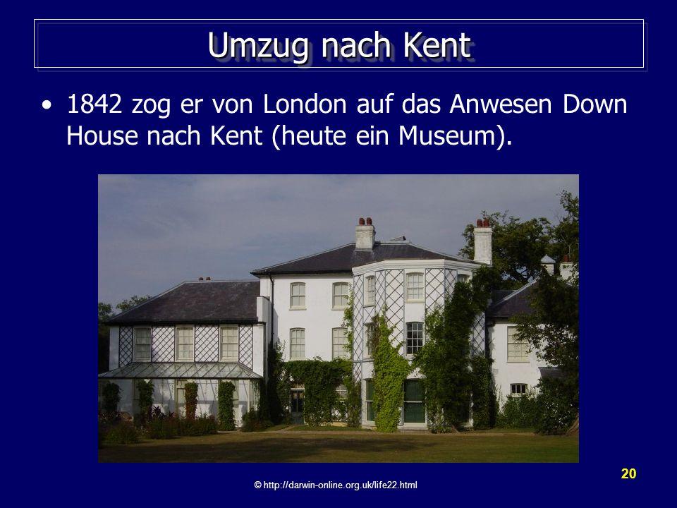 Umzug nach Kent 1842 zog er von London auf das Anwesen Down House nach Kent (heute ein Museum).