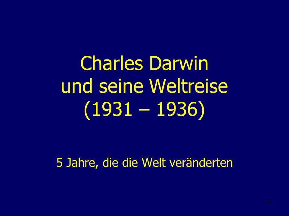 Charles Darwin und seine Weltreise (1931 – 1936)