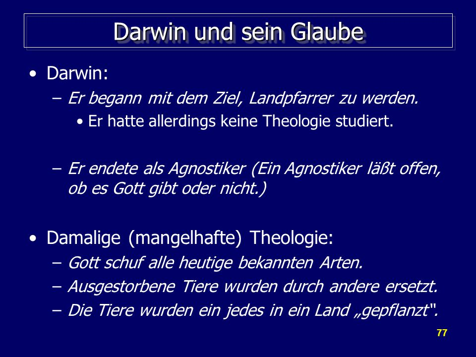 Darwin und sein Glaube Darwin: Damalige (mangelhafte) Theologie: