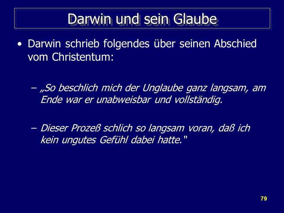 Darwin und sein Glaube Darwin schrieb folgendes über seinen Abschied vom Christentum: