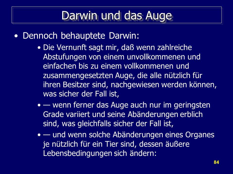 Darwin und das Auge Dennoch behauptete Darwin: