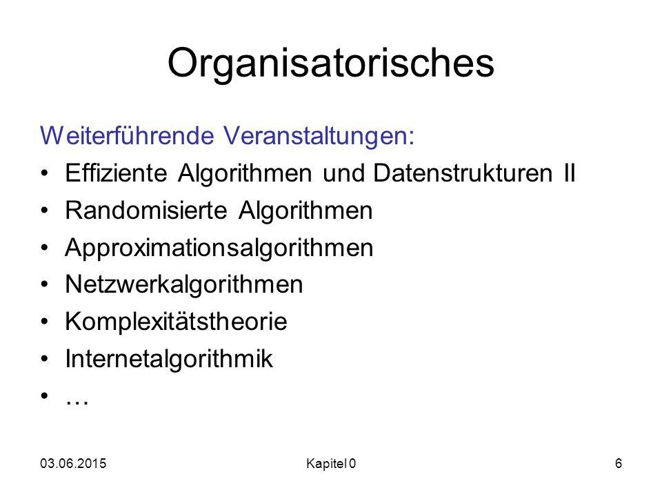 Organisatorisches Weiterführende Veranstaltungen: