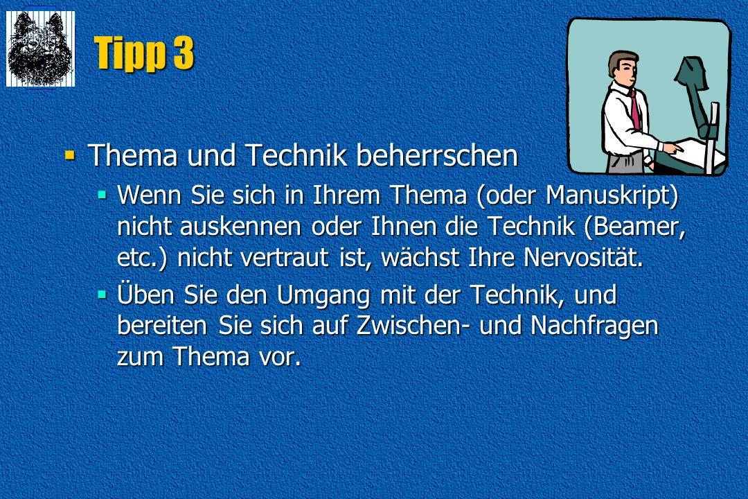 Tipp 3 Thema und Technik beherrschen